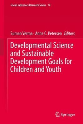 Developmental Science and Sustainable Development Goals for Children and Youth - Social Indicators Research Series 74 (Hardback)
