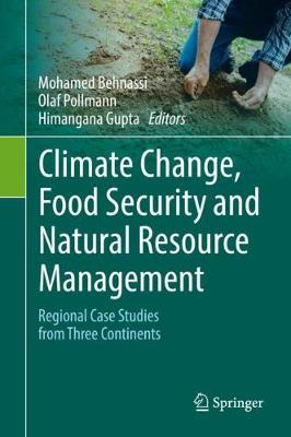 Climate Change, Food Security and Natural Resource Management: Regional Case Studies from Three Continents (Hardback)