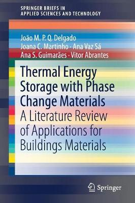 Thermal Energy Storage with Phase Change Materials: A Literature Review of Applications for Buildings Materials - SpringerBriefs in Applied Sciences and Technology (Paperback)