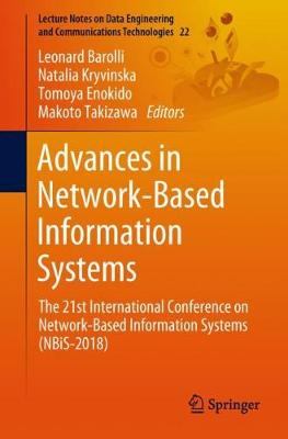 Advances in Network-Based Information Systems: The 21st International Conference on Network-Based Information Systems (NBiS-2018) - Lecture Notes on Data Engineering and Communications Technologies 22 (Paperback)