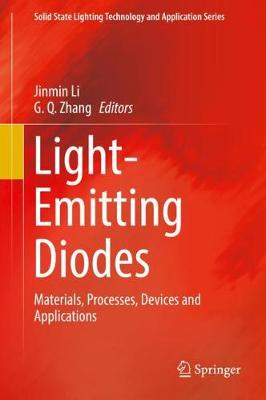 Light-Emitting Diodes: Materials, Processes, Devices and Applications - Solid State Lighting Technology and Application Series 4 (Hardback)