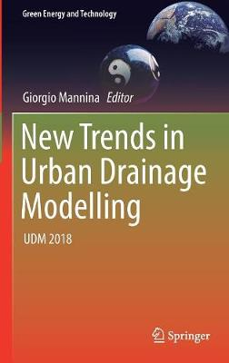 New Trends in Urban Drainage Modelling: UDM 2018 - Green Energy and Technology (Hardback)