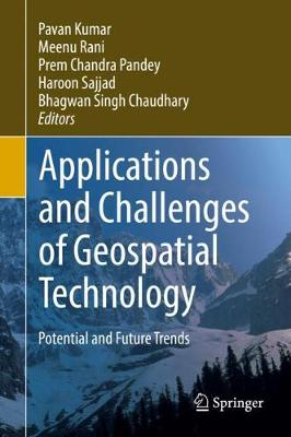 Applications and Challenges of Geospatial Technology: Potential and Future Trends (Hardback)