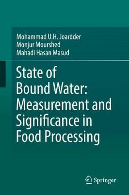 State of Bound Water: Measurement and Significance in Food Processing (Hardback)