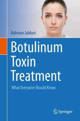 Botulinum Toxin Treatment: What Everyone Should Know (Hardback)