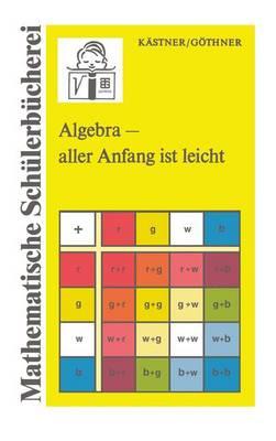 Algebra -- Aller Anfang Ist Leicht (Paperback)