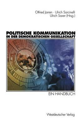 Politische Kommunikation in Der Demokratischen Gesellschaft (Paperback)