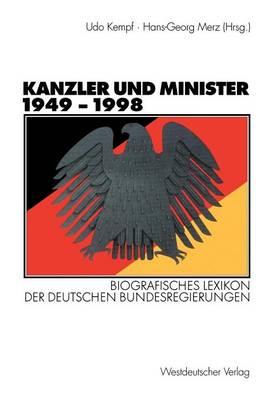 Kanzler Und Minister 1949 - 1998: Biografisches Lexikon Der Deutschen Bundesregierungen (Paperback)