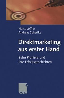 Direktmarketing aus Erster Hand (Paperback)