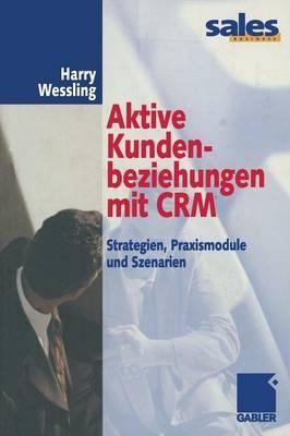 Aktive Kundenbeziehungen mit CRM (Paperback)