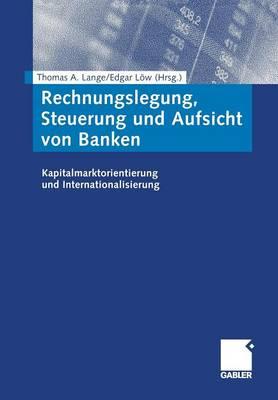 Rechnungslegung, Steuerung Und Aufsicht Von Banken (Paperback)