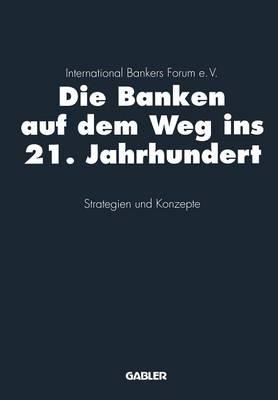 Die Banken auf dem Weg ins 21. Jahrhundert (Paperback)