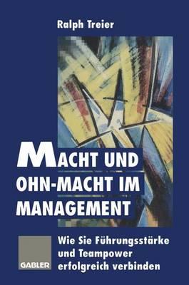 Macht Und Ohn-Macht Im Management (Paperback)