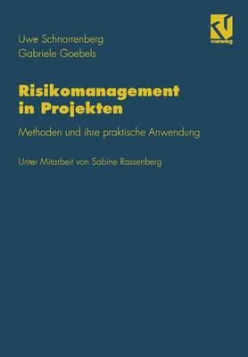 Risikomanagement in Projekten: Methoden Und Ihre Praktische Anwendung (Paperback)