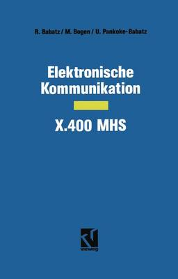 Elektronische Kommunikation - X.400 MHS (Paperback)