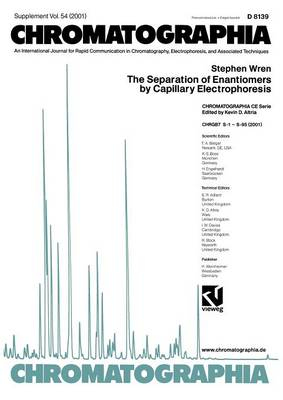 The Separation of Enantiomers by Capillary Electrophoresis - Chromatographia CE-series 6 (Paperback)