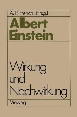 Albert Einstein Wirkung und Nachwirkung (Paperback)