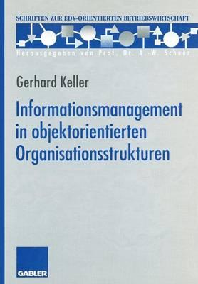 Informationsmanagement in Objektorientierten Organisationsstrukturen - Schriften zur Edv-Orientierten Betriebswirtschaft (Paperback)