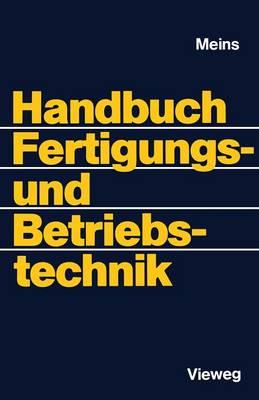 Handbuch Fertigungs- Und Betriebstechnik (Paperback)