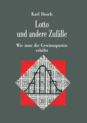 Lotto Und Andere Zufalle: Wie Man Die Gewinnquoten Erhoeht - Facetten (Paperback)