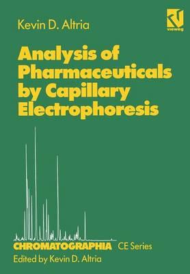 Analysis of Pharmaceuticals by Capillary Electrophoresis - Chromatographia CE-series 2 (Paperback)