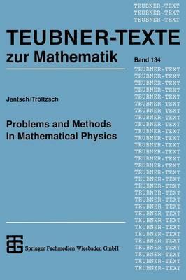 Problems and Methods in Mathematical Physics - Teubner-Texte Zur Mathematik (Paperback)