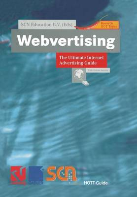 Webvertising: The Ultimate Internet Advertising Guide - Xhott Guide (Paperback)