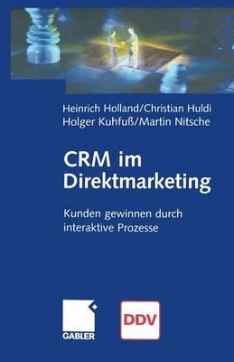 Crm Im Direktmarketing: Kunden Gewinnen Durch Interaktive Prozesse (Paperback)