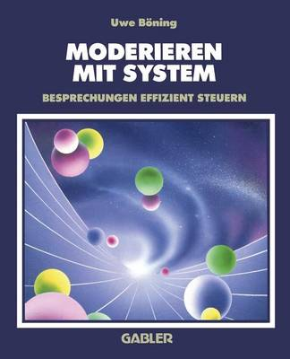 Moderieren Mit System: Besprechungen Effizient Steuern (Paperback)