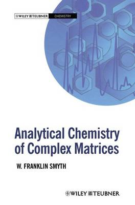Analytical Chemistry of Complex Matrices (Paperback)