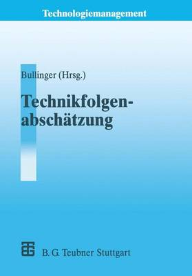 Technikfolgenabschatzung (TA) - Technologiemanagement - Wettbewerbsfahige Technologieentwicklung und Arbeitsgestaltung (Paperback)