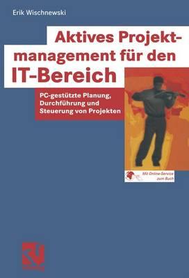 Aktives Projektmanagement fur den IT-Bereich (Paperback)