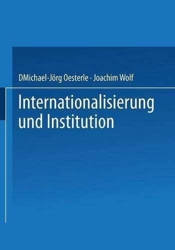 Internationalisierung Und Institution (Paperback)