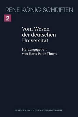 Vom Wesen Der Deutschen Universitat - Rene Koenig Schriften. Ausgabe Letzter Hand 2 (Paperback)