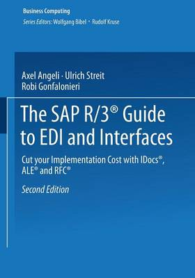 The SAP R/3 Guide to EDI and Interfaces 2001: Cut Your Implementation Cost with IDCOS, ALE and RFC - Xbusiness Computing (Paperback)
