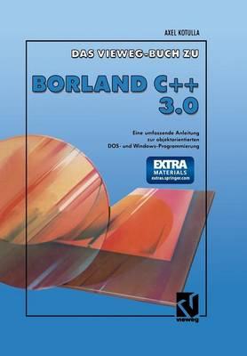 Das Vieweg Buch Zu Borland C + + 3.0: Objektorientierte Dos- Und Windowsprogrammierung