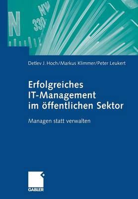 Erfolgreiches It-Management Im ffentlichen Sektor: Managen Statt Verwalten (Paperback)