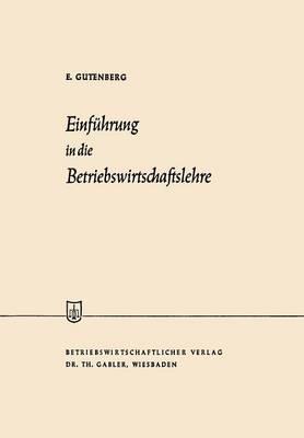 Einf hrung in Die Betriebswirtschaftslehre - Die Wirtschaftswissenschaften (Paperback)