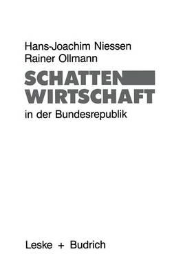 Schattenwirtschaft in Der Bundesrepublik: Eine Empirische Bestandsaufnahme Der Sozialen Und R umlichen Verteilung Schattenwirtschaftlicher Aktivit ten (Paperback)