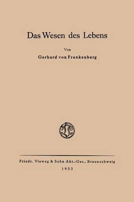 Das Wesen Des Lebens: Ordnung ALS Wesentliche Eigenschaft Der Belebten Materie (Paperback)