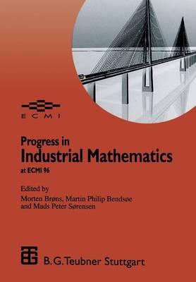 Progress in Industrial Mathematics at Ecmi 96 - European Consortium for Mathematics in Industry (Closed) 9 (Paperback)