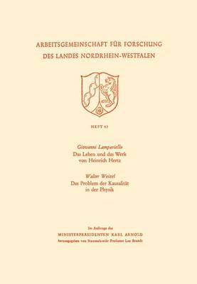 Das Leben Und Das Werk Von Heinrich Hertz / Das Problem Der Kausalitat in Der Physik - Arbeitsgemeinschaft Fur Forschung Des Landes Nordrhein-Westf 43 (Paperback)