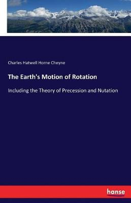 The Earth's Motion of Rotation (Paperback)