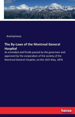 The By-Laws of the Montreal General Hospital (Paperback)