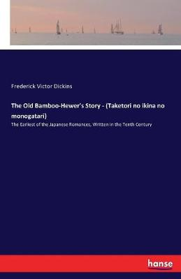 The Old Bamboo-Hewer's Story - (Taketori No Ikina No Monogatari) (Paperback)