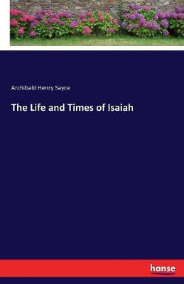 The Life and Times of Isaiah (Paperback)