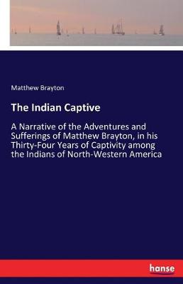The Indian Captive (Paperback)