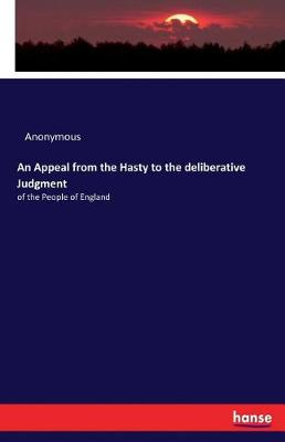 An Appeal from the Hasty to the Deliberative Judgment (Paperback)