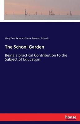 The School Garden (Paperback)