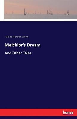 Melchior's Dream (Paperback)